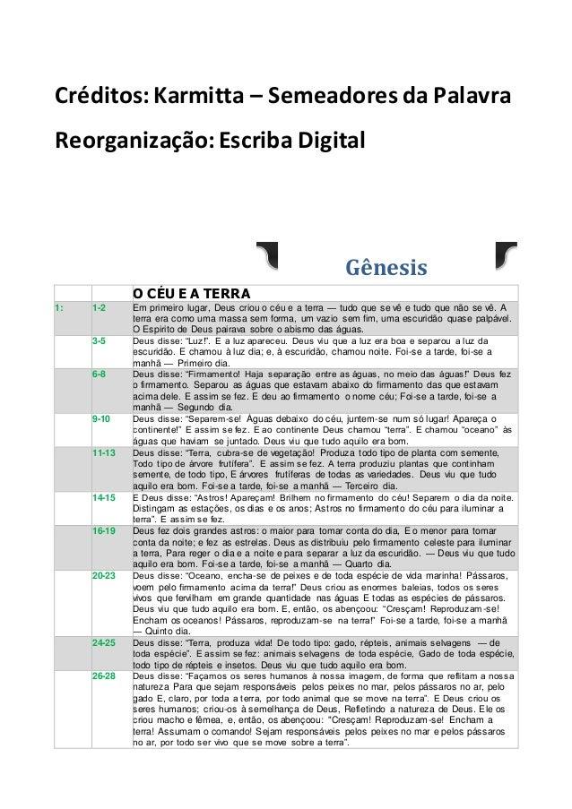 Créditos: Karmitta – Semeadores da Palavra Reorganização:Escriba Digital Gênesis O CÉU E A TERRA 1: 1-2 Em primeiro lugar,...