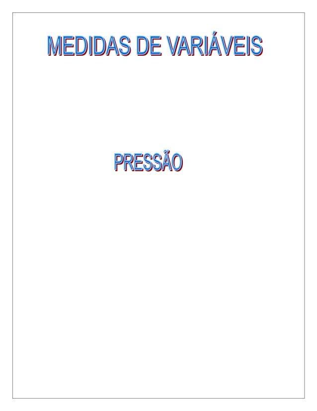 CEFETCAMPOS MEDIDAS DE VARIÁVEISPROFESSOR MAURÍCIO FRANCO13PRESSÃOA pressão é a razão entre a força que está aplicada em u...
