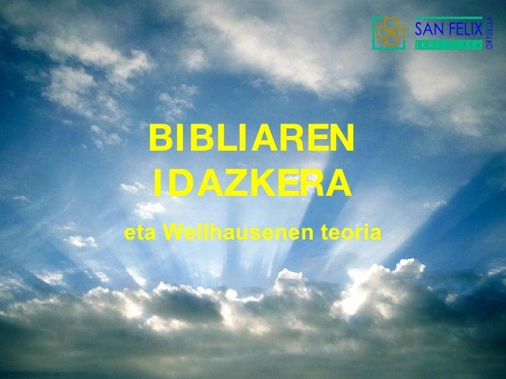 BIBLIAREN IDAZKERA eta Wellhausenen teoria