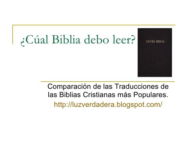 ¿Cúal Biblia debo leer? Comparación de las Traducciones de las Biblias Cristianas más Populares. http:// luzverdadera.blog...