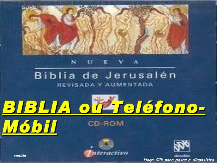 BIBLIA ou Teléfono-Móbil sonido Haga Clik para pasar a diapositiva