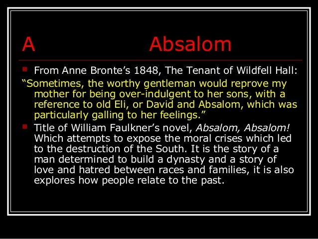 the many biblical references in william faulkners absalom absalom Plot overview of absalom, absalom william faulkner's absalom,  the recent critics have come to many different conclusions about rosa  references.