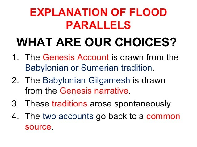 what the biblical account does the epic of gilgamesh parallel Did the bible copy the flood account from other copy the flood account from other myths and legends similarities with the babylonian gilgamesh epic.