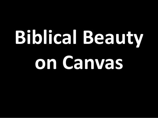 Biblical Beauty on Canvas