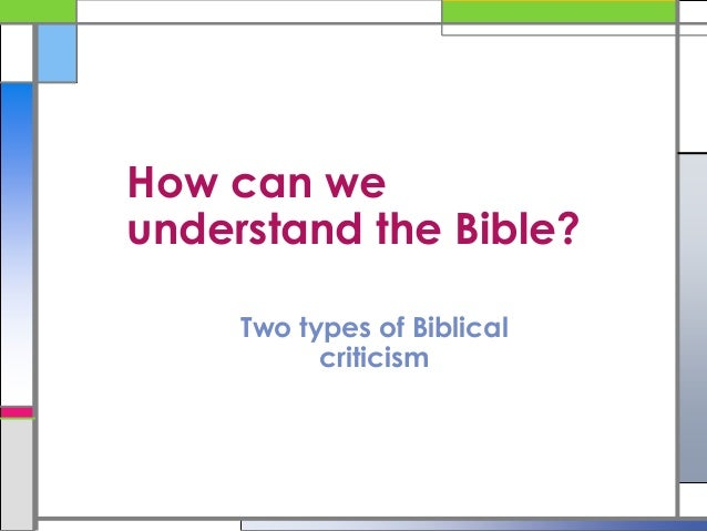 How can we understand the Bible? Two types of Biblical criticism