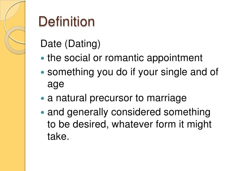 Whats the meaning of dating