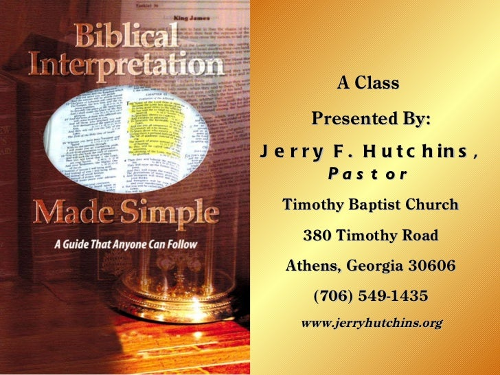 A Class  Presented By: Jerry F. Hutchins,  Pastor Timothy Baptist Church 380 Timothy Road Athens, Georgia 30606 (706) 549-...