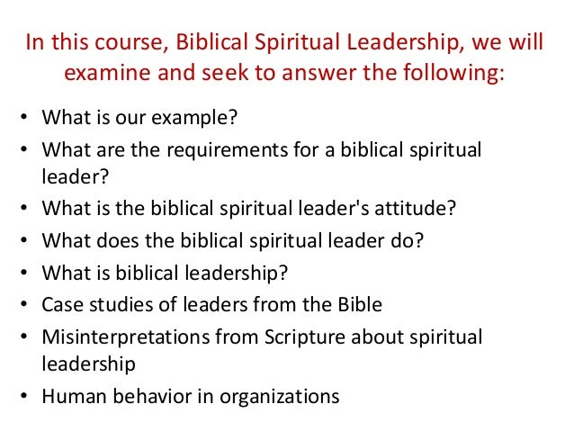 spiritual leadership Follow god's design for success with spiritual leadership: the interactive studyin this companion to their phenomenal bestseller, henry and richard blackaby guide your small group to apply biblically based principles that will empower you to lead in the 21st century.
