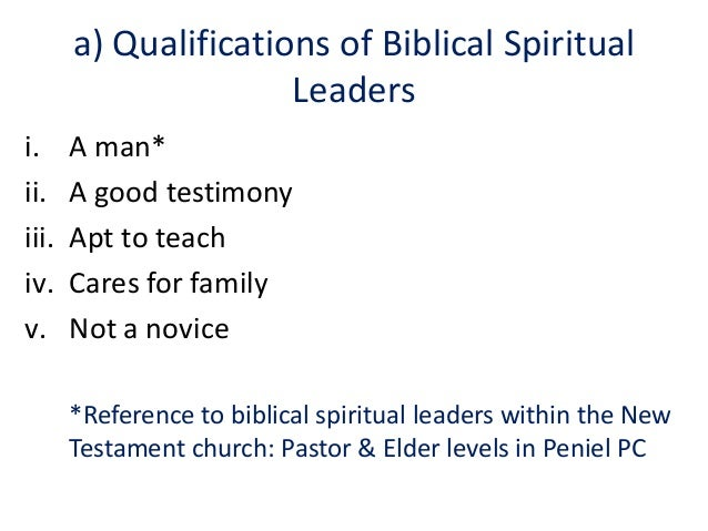 spiritual qualifications for leadership When was the last time you read a leadership job description we have job descriptions for every position under the sun, but i've yet to see one for leaders.
