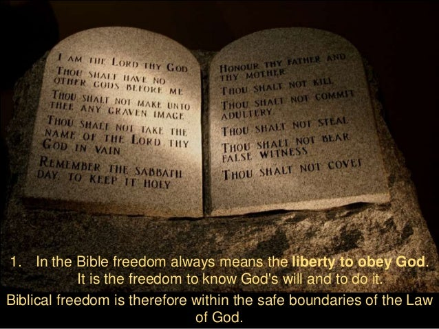 Biblical Freedom Is Therefore Within The Safe Boundaries Of Law God 4
