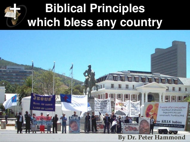 Biblical Principles which bless any country By Dr. Peter Hammond