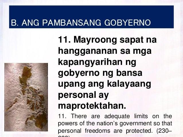 B. ANG PAMBANSANG GOBYERNO 11. Mayroong sapat na hanggananan sa mga kapangyarihan ng gobyerno ng bansa upang ang kalayaang...