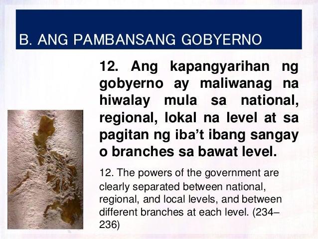 B. ANG PAMBANSANG GOBYERNO 12. Ang kapangyarihan ng gobyerno ay maliwanag na hiwalay mula sa national, regional, lokal na ...