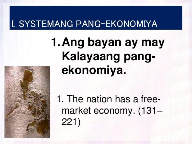 I. SYSTEMANG PANG-EKONOMIYA 1.Ang bayan ay may Kalayaang pang- ekonomiya. 1. The nation has a free- market economy. (131– ...