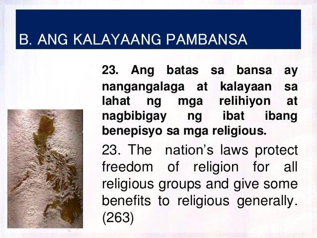 B. ANG KALAYAANG PAMBANSA 23. Ang batas sa bansa ay nangangalaga at kalayaan sa lahat ng mga relihiyon at nagbibigay ng ib...