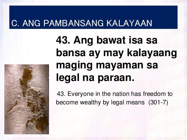 C. ANG PAMBANSANG KALAYAAN 43. Ang bawat isa sa bansa ay may kalayaang maging mayaman sa legal na paraan. 43. Everyone in ...