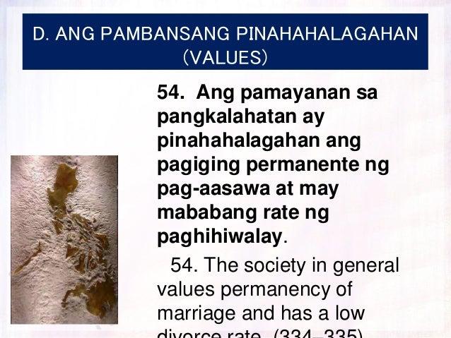 D. ANG PAMBANSANG PINAHAHALAGAHAN (VALUES) 54. Ang pamayanan sa pangkalahatan ay pinahahalagahan ang pagiging permanente n...