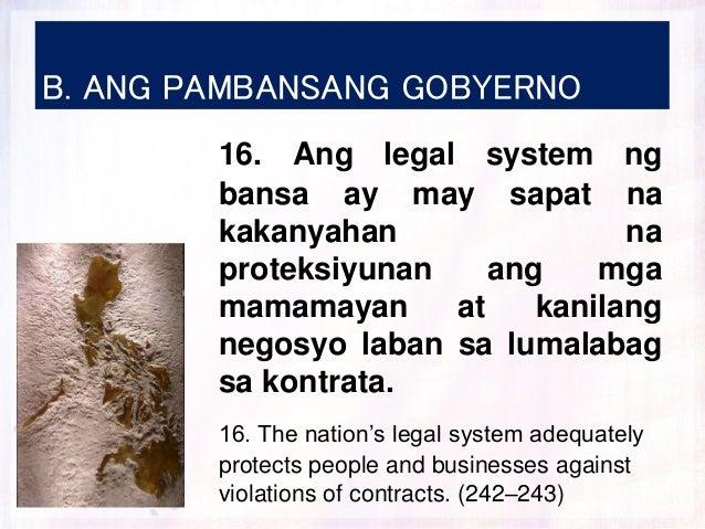 B. ANG PAMBANSANG GOBYERNO 16. Ang legal system ng bansa ay may sapat na kakanyahan na proteksiyunan ang mga mamamayan at ...