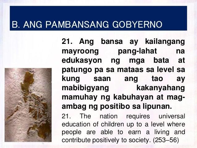 B. ANG PAMBANSANG GOBYERNO 21. Ang bansa ay kailangang mayroong pang-lahat na edukasyon ng mga bata at patungo pa sa mataa...