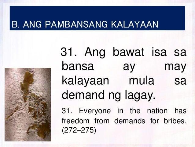 B. ANG PAMBANSANG KALAYAAN 31. Ang bawat isa sa bansa ay may kalayaan mula sa demand ng lagay. 31. Everyone in the nation ...