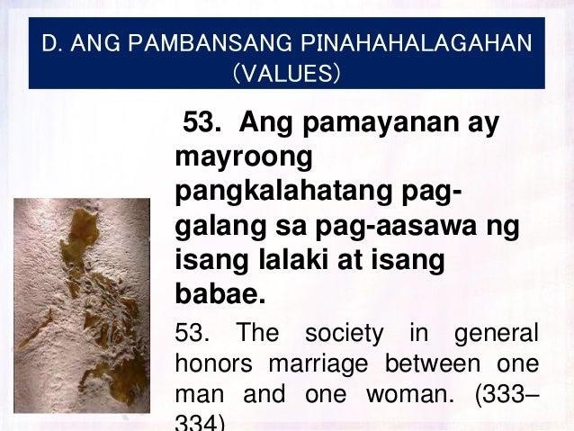 D. ANG PAMBANSANG PINAHAHALAGAHAN (VALUES) 53. Ang pamayanan ay mayroong pangkalahatang pag- galang sa pag-aasawa ng isang...