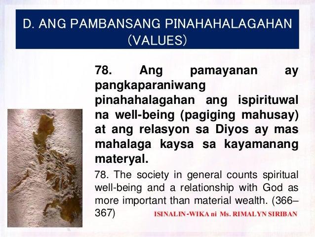 D. ANG PAMBANSANG PINAHAHALAGAHAN (VALUES) 78. Ang pamayanan ay pangkaparaniwang pinahahalagahan ang ispirituwal na well-b...