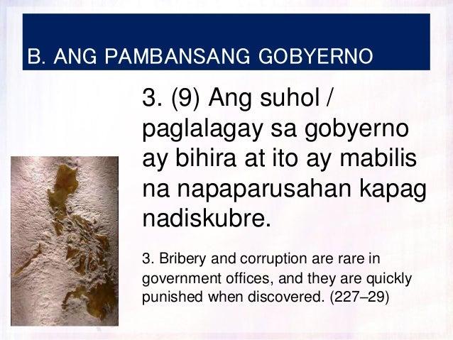 B. ANG PAMBANSANG GOBYERNO 3. (9) Ang suhol / paglalagay sa gobyerno ay bihira at ito ay mabilis na napaparusahan kapag na...