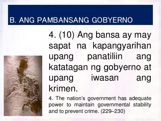 B. ANG PAMBANSANG GOBYERNO 4. (10) Ang bansa ay may sapat na kapangyarihan upang panatiliin ang katatagan ng gobyerno at u...