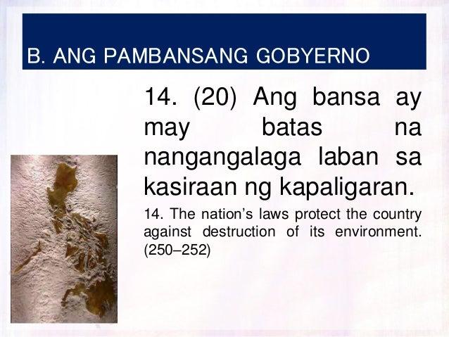 B. ANG PAMBANSANG GOBYERNO 14. (20) Ang bansa ay may batas na nangangalaga laban sa kasiraan ng kapaligaran. 14. The natio...