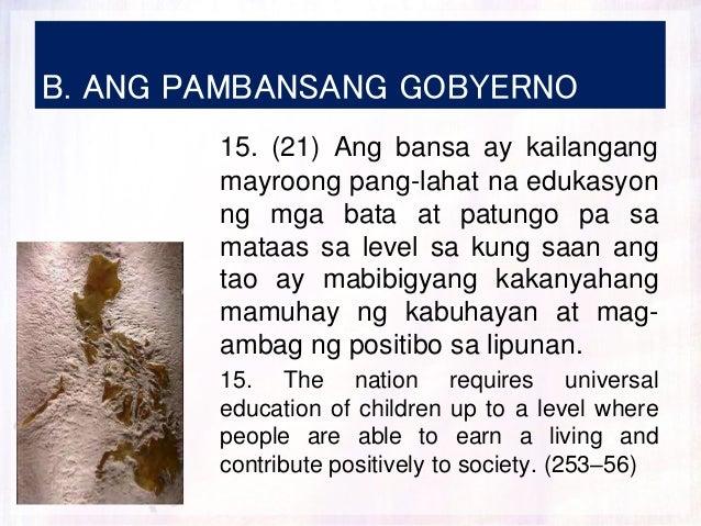B. ANG PAMBANSANG GOBYERNO 15. (21) Ang bansa ay kailangang mayroong pang-lahat na edukasyon ng mga bata at patungo pa sa ...
