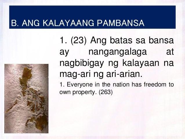 B. ANG KALAYAANG PAMBANSA 1. (23) Ang batas sa bansa ay nangangalaga at nagbibigay ng kalayaan na mag-ari ng ari-arian. 1....