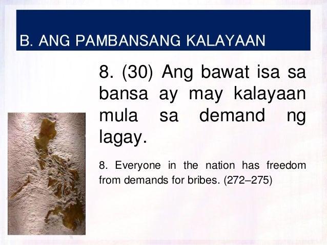 B. ANG PAMBANSANG KALAYAAN 8. (30) Ang bawat isa sa bansa ay may kalayaan mula sa demand ng lagay. 8. Everyone in the nati...