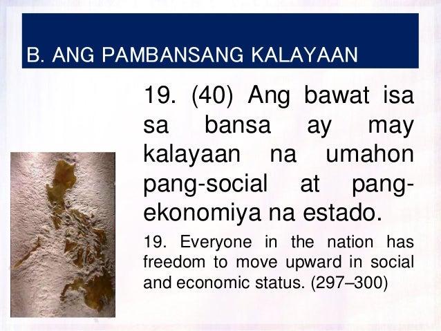 B. ANG PAMBANSANG KALAYAAN 19. (40) Ang bawat isa sa bansa ay may kalayaan na umahon pang-social at pang- ekonomiya na est...