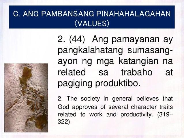 C. ANG PAMBANSANG PINAHAHALAGAHAN (VALUES) 2. (44) Ang pamayanan ay pangkalahatang sumasang- ayon ng mga katangian na rela...
