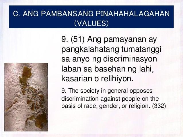 C. ANG PAMBANSANG PINAHAHALAGAHAN (VALUES) 9. (51) Ang pamayanan ay pangkalahatang tumatanggi sa anyo ng discriminasyon la...