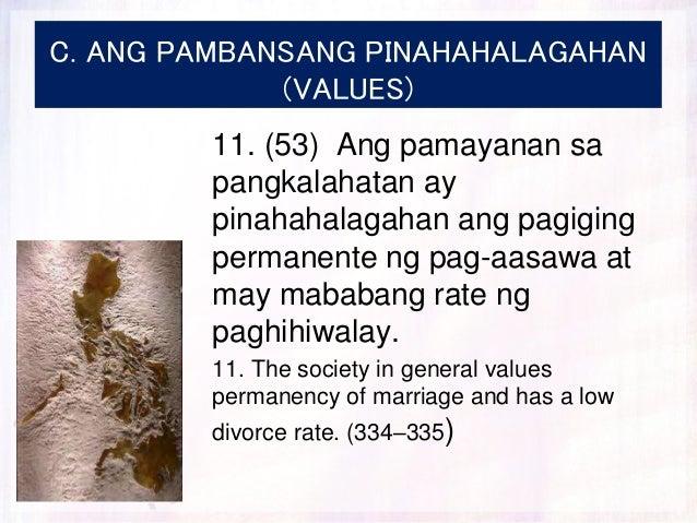 C. ANG PAMBANSANG PINAHAHALAGAHAN (VALUES) 11. (53) Ang pamayanan sa pangkalahatan ay pinahahalagahan ang pagiging permane...