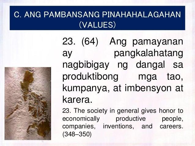 C. ANG PAMBANSANG PINAHAHALAGAHAN (VALUES) 23. (64) Ang pamayanan ay pangkalahatang nagbibigay ng dangal sa produktibong m...