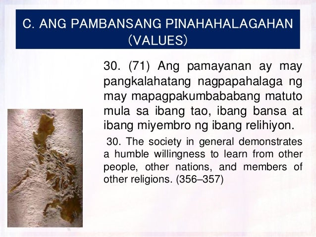 C. ANG PAMBANSANG PINAHAHALAGAHAN (VALUES) 30. (71) Ang pamayanan ay may pangkalahatang nagpapahalaga ng may mapagpakumbab...