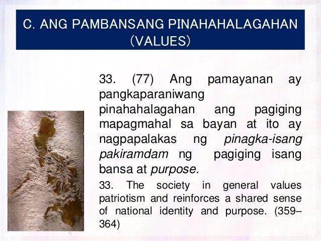 C. ANG PAMBANSANG PINAHAHALAGAHAN (VALUES) 33. (77) Ang pamayanan ay pangkaparaniwang pinahahalagahan ang pagiging mapagma...