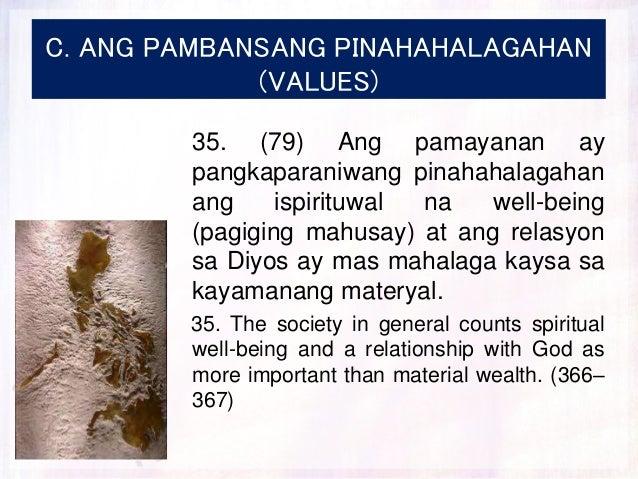 C. ANG PAMBANSANG PINAHAHALAGAHAN (VALUES) 35. (79) Ang pamayanan ay pangkaparaniwang pinahahalagahan ang ispirituwal na w...