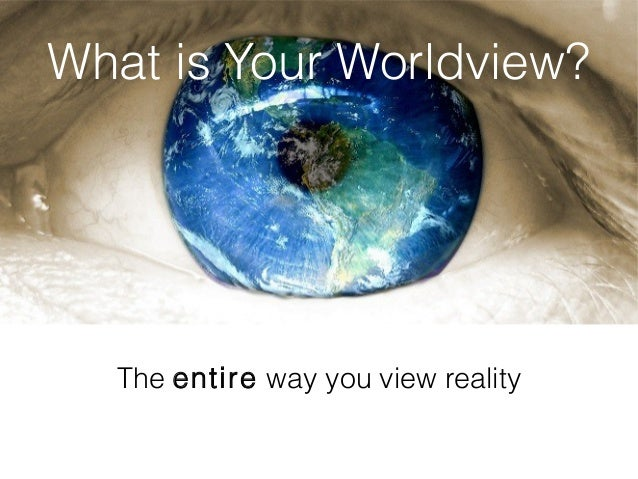what is a worldview and why is it important