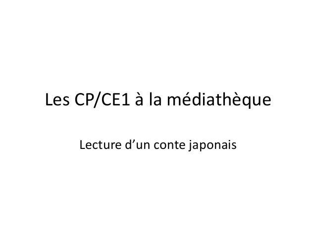 Les CP/CE1 à la médiathèque    Lecture d'un conte japonais