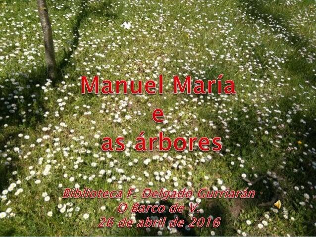 Manuel María e as árbores.