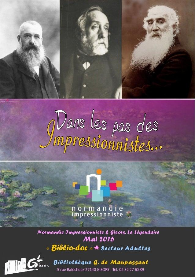 Normandie Impressionniste &Gisors, La Légendaire Mai 2016 «Biblio-doc» * Secteur Adultes Bibliothèque G. de Maupassant ...