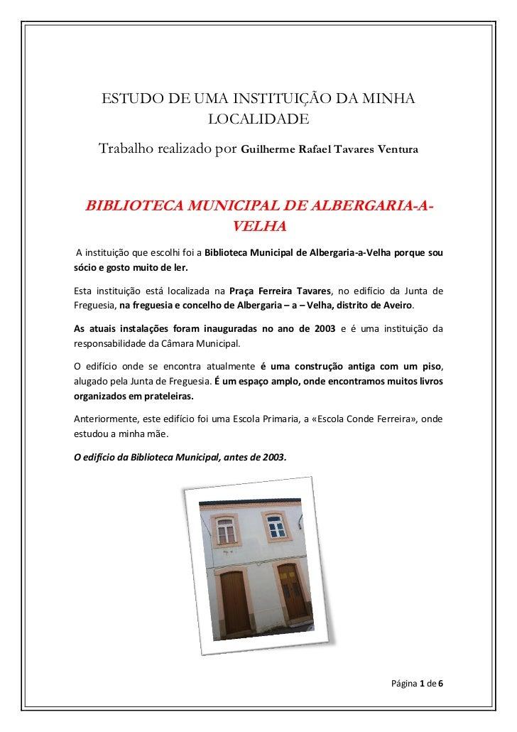 ESTUDO DE UMA INSTITUIÇÃO DA MINHA                 LOCALIDADE     Trabalho realizado por Guilherme Rafael Tavares Ventura ...