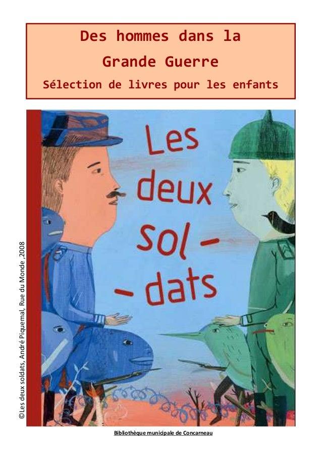 Des hommes dans la  Grande Guerre  Sélection de livres pour les enfants  ©Les deux soldats, André Piquemal, Rue du Monde ,...