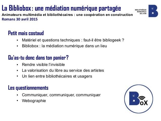 Petit mais costaud ● Matériel et questions techniques: faut-il être bibliogeek? ● Bibliobox: la médiation numérique dan...