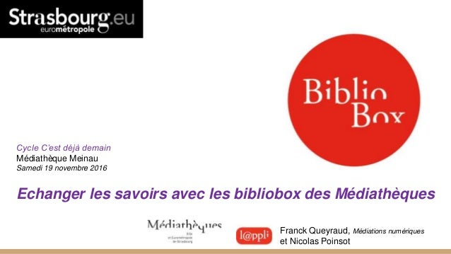Echanger les savoirs avec les bibliobox des Médiathèques Franck Queyraud, Médiations numériques et Nicolas Poinsot Cycle C...