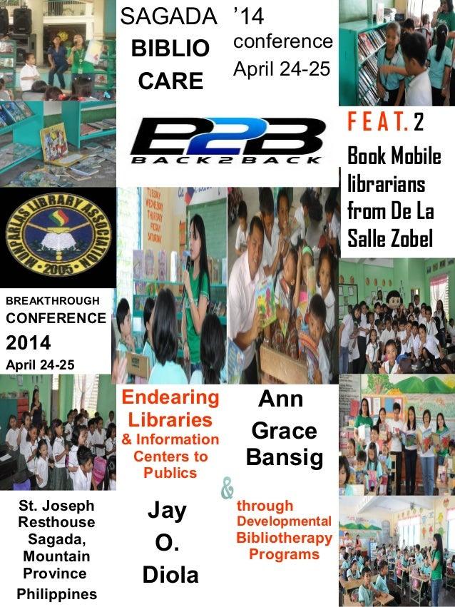 SAGADA '14 BIBLIO conference April 24-25 CARE  F E A T. 2 Book Mobile librarians from De La Salle Zobel BREAKTHROUGH  CONF...