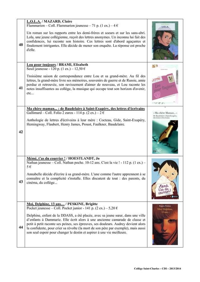 Collège Saint-Charles – CDI – 2013/2014 40 L.O.L.A. / MAZARD, Claire Flammarion – Coll. Flammarion jeunesse – 71 p. (1 ex....